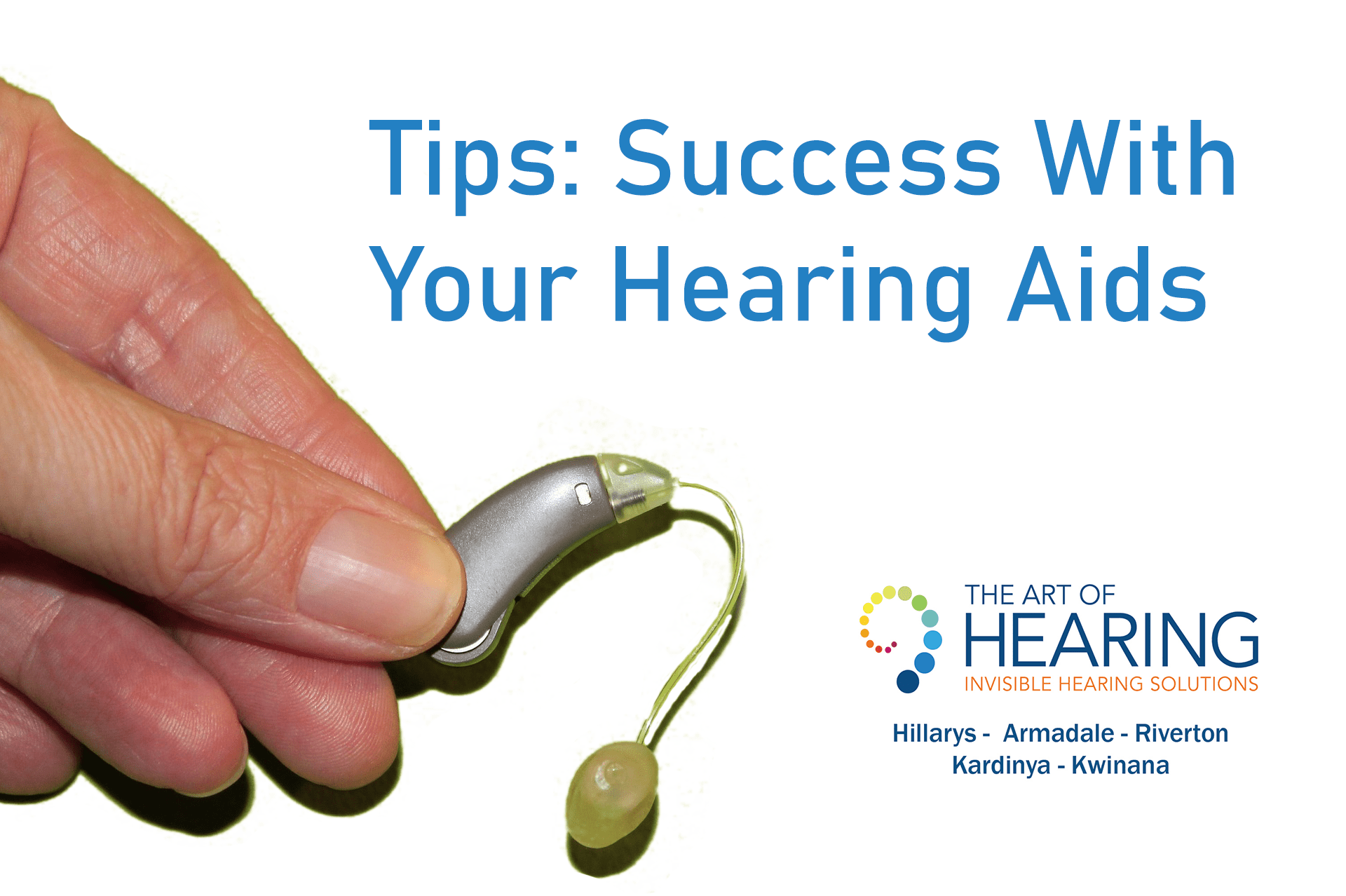 Tips Success with Hearing Aids - Blog by Art of Hearing